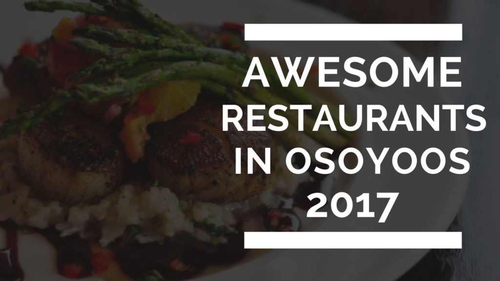 awesome restaurants in osoyoos 2017